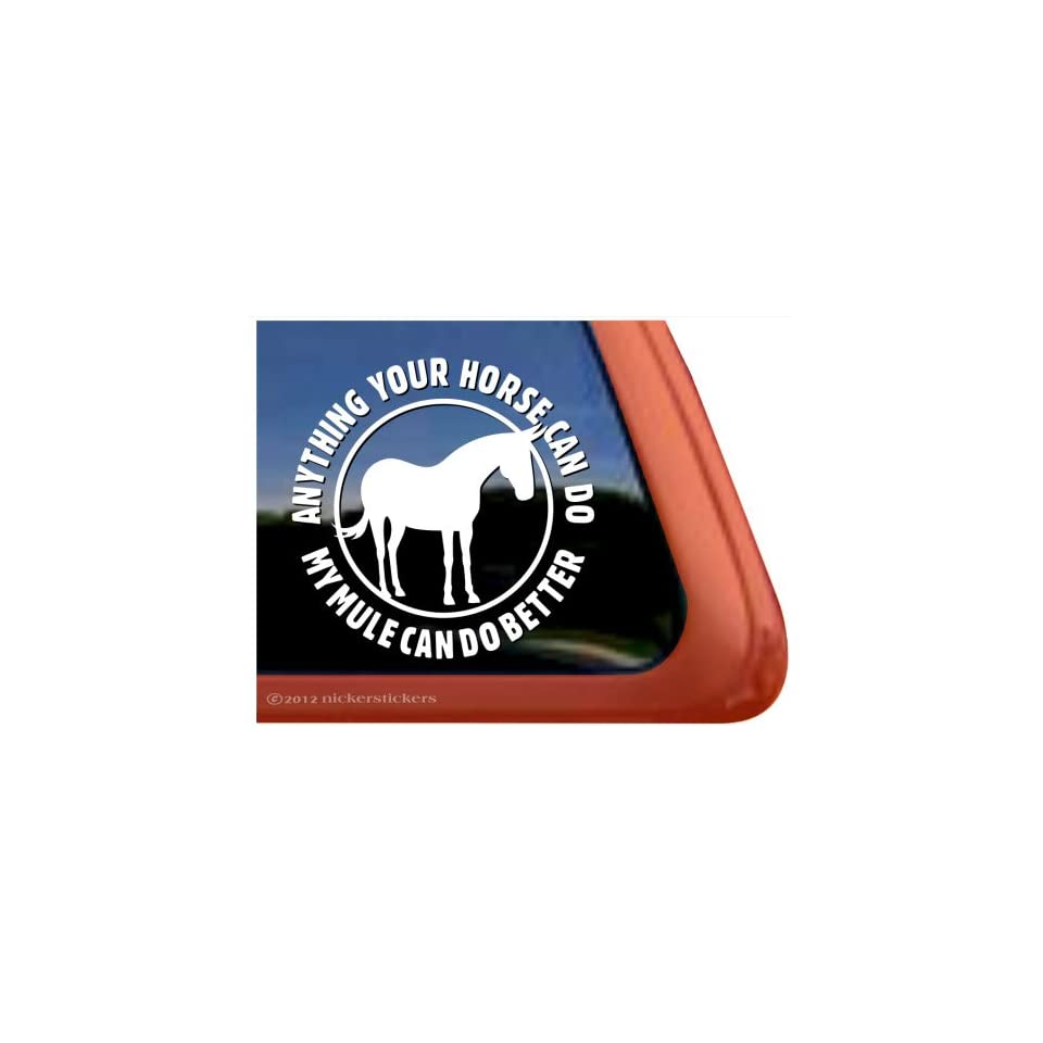 Anything Your Horse Can Do ~ Mule Horse Trailer Window Decal Sticker