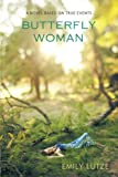 Butterfly Woman, Emily Lutze, 1426928122