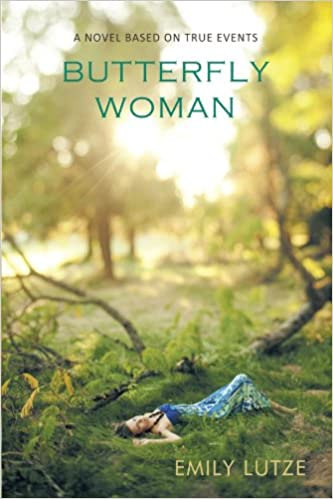 Book Butterfly Woman: A Novel Based on True Events