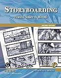 Storyboarding: Turning Script into Motion (Digital Filmmaker Series)