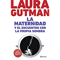 La maternidad y el encuentro con la propia sombra (Spanish Edition)