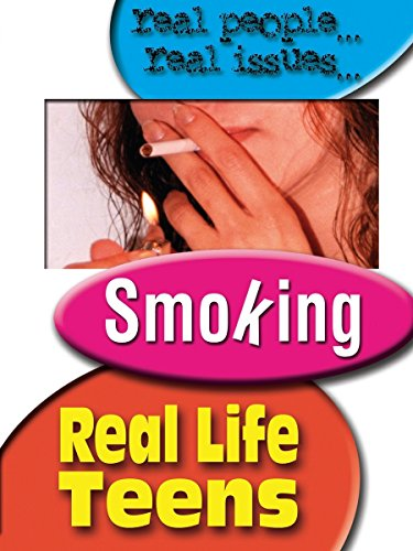 Real Life Teens - Teen Smoking