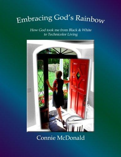 Rainbow God - Embracing God's Rainbow: How God took
