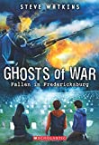 Fallen in Fredericksburg (Ghosts of War #4)