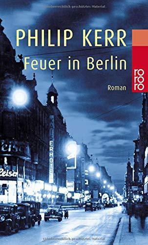 Feuer in Berlin: Die Berlin-Trilogie (Bernie Gunther ermittelt, Band 1)