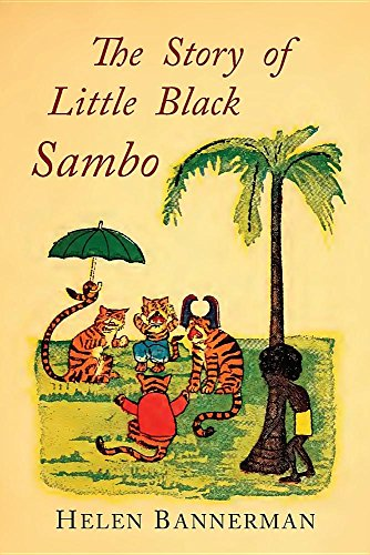 The Story of Little Black Sambo: Color Facsimile of First American Illustrated Edition