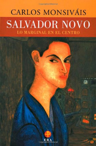 Salvador Novo. Lo marginal en el centro (Spanish - El Stores Centro