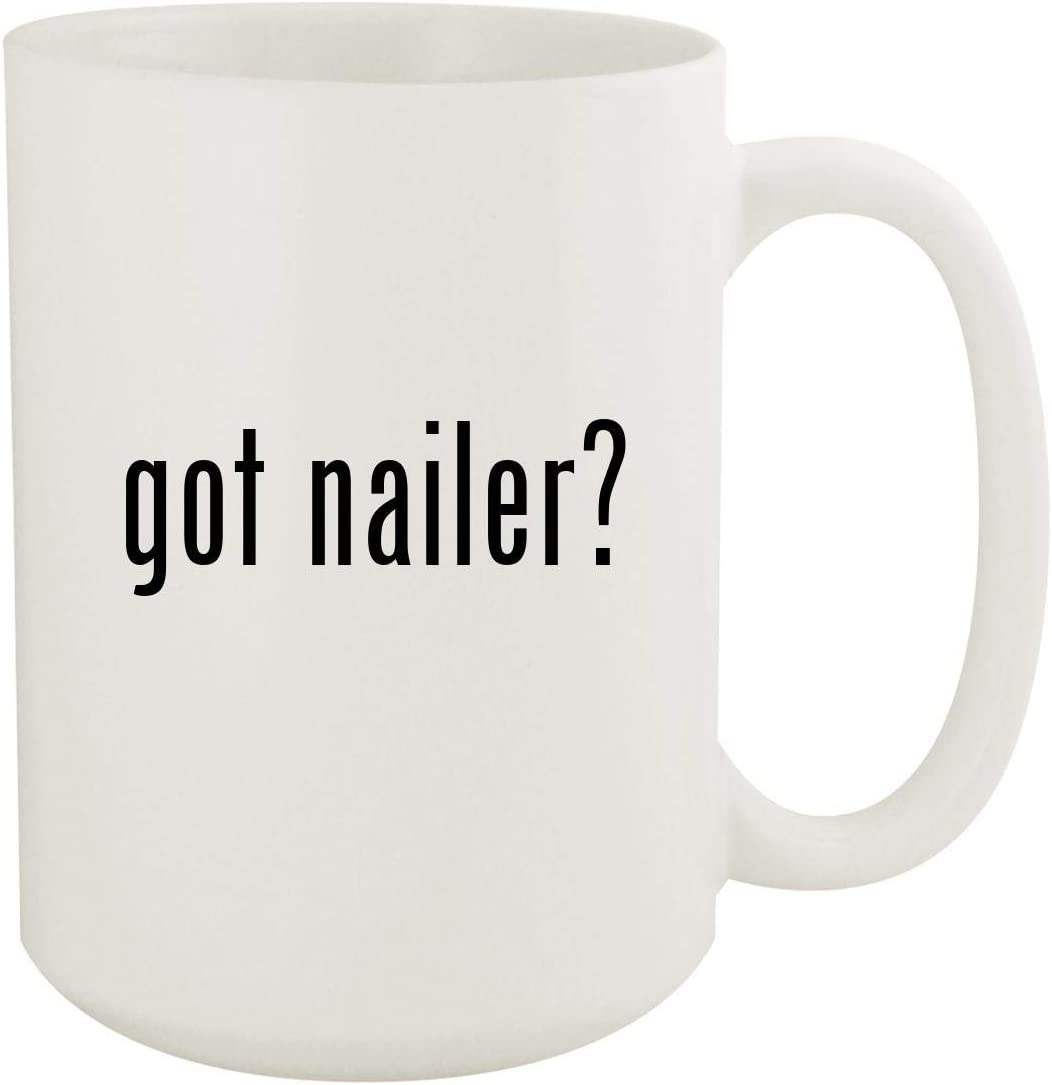got nailer? - 15oz White Ceramic Coffee Mug
