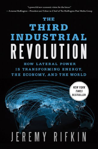 The third industrial revolution how lateral power is transforming the third industrial revolution how lateral power is transforming energy the economy and fandeluxe Choice Image