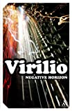 Negative Horizon : An Essay in Dromoscopy, Virilio, Paul, 1847063063
