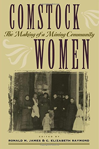 Comstock Women: The Making Of A Mining Community (Shepperson Series in History Humanities)