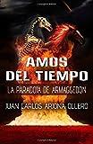 La Paradoja de Armaggedon: Volume 3 (Trilogía Amos del Tiempo)