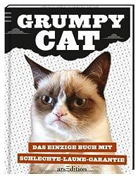 Grumpy Cat: Das einzige Buch mit Schlechte-Laune-Garantie