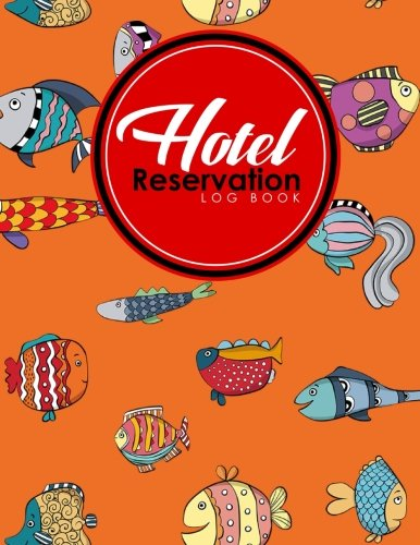 Read Online Hotel Reservation Log Book: Guest House Booking Form Template, Reservation Information System, Hotel Reservation Format, Room Reservation Form ... (Hotel Reservation Log Books) (Volume 20) pdf