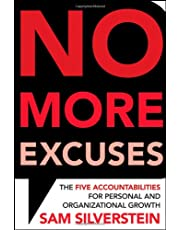No More Excuses: The Five Accountabilities for Personal and Organizational Growth
