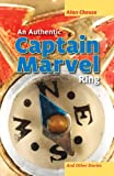 An Authentic Captain Marvel Ring and Other Stories, Alan Cheuse, 1939650097