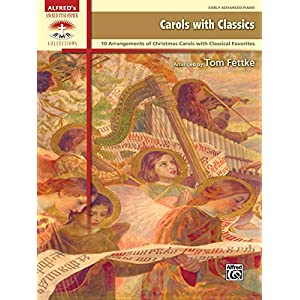 Carols with Classics: 10 Arrangements Combining Christmas Carols and Classical Favorites (Sacred Performer Collections)