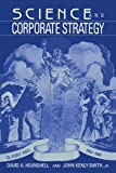 Science and Corporate Strategy: Du Pont R and D, 1902-1980 (Studies in Economic History and Policy: USA in the Twentieth Century)