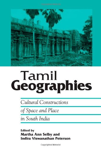 Tamil Geographies: Cultural Constructions of Space and Place in South India (SUNY Series in Hindu Studies)