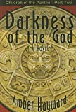 Darkness of the God, Amber Hayward, 1894063449
