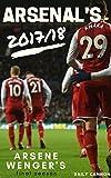 Arsenal season review 2017/18: Arsene Wenger's final season