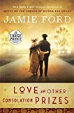 Love and Other Consolation Prizes: A Novel (Random House Large Print)