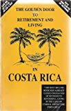 The Golden Door to Retirement and Living in Costa Rica, Lambert James and Cristobal Howard, 1881233219
