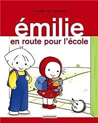 Emilie, Tome 21 : En route pour l'école par Domitille de Pressensé