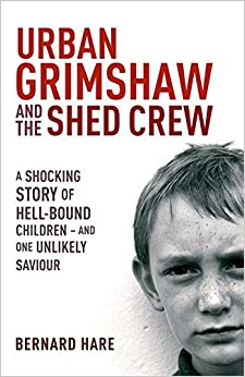 Urban Grimshaw and the Shed Crew by BERNARD HARE (2006-08-01)