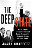 Book cover from The Deep State: How an Army of Bureaucrats Protected Barack Obama and Is Working to Destroy the Trump Agenda by Jason Chaffetz
