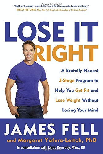 Lose It Right: A Brutally Honest 3-Stage Program to Help You Get Fit and Lose Weight Without Losing Your Mind (Motivation To Lose Weight And Get Fit)