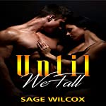 Until We Fall | Sage Wilcox