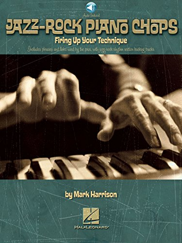 - Jazz-Rock Piano Chops: Firing Up Your Technique