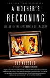 buy book  A Mother's Reckoning: Living in the Aftermath of Tragedy