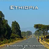 Ethiopia, 13 months of sunshine 2016: Lovely pictures out of  Africa. (Calvendo Places)