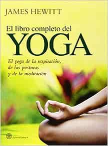 Amazon.com: Libro completo del yoga (9788492773008): JAMES ...