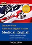 img - for Improve Your American English Accent Medical English with Three Audio CDs book / textbook / text book