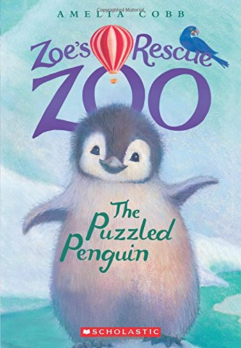 Penguin Zoo - The Puzzled Penguin (Zoe's Rescue Zoo #2)