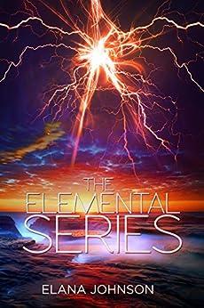 The Elemental Series Digital Boxed Set: Elemental Rush, Elemental Hunger, Elemental Release by [Johnson, Elana]