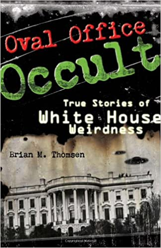 amazoncom oval office occult true stories of white house weirdness 0050837254589 brian m thomsen books amazoncom white house oval office