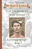 My Name Is America: The Journal Of Jesse Smoke, A Cherokee Boy