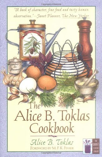 Toklas Cookbook (The Alice B. Toklas Cookbook (Cook's Classic Library) by Alice B. Toklas (1998-06-01))