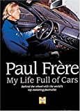 img - for My Life Full of Cars: Behind the Wheel With the World's Top Motoring Journalist by Paul Frere (2000-09-15) book / textbook / text book