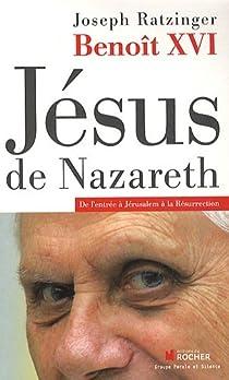 Jésus de Nazareth : De Nazareth à Jérusalem par Benoît XVI