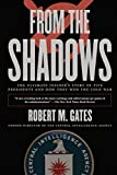 img - for From the Shadows: The Ultimate Insider's Story of Five Presidents and How They Won the Cold War book / textbook / text book