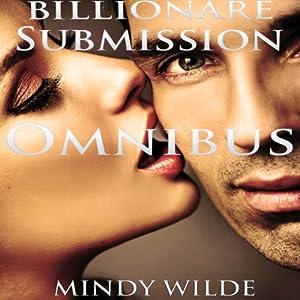Billionaire Submission Omnibus Audiobook