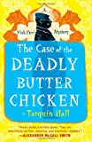 The Case of the Deadly Butter Chicken, Tarquin Hall, 1451613156