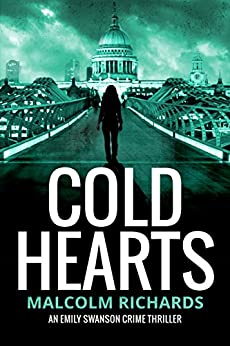 Cold Hearts (Emily Swanson Crime Thriller Series Book 3) by [Richards, Malcolm]