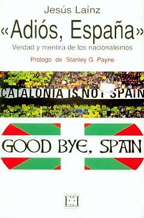 Adiós, España eBook: Fernández, Jesús Laínz: Amazon.es: Tienda Kindle