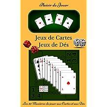 Jeux de Cartes - Jeux de Dés: Plaisir de Jouer (French Edition)